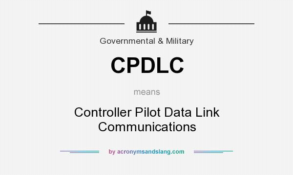 What does CPDLC mean? It stands for Controller Pilot Data Link Communications