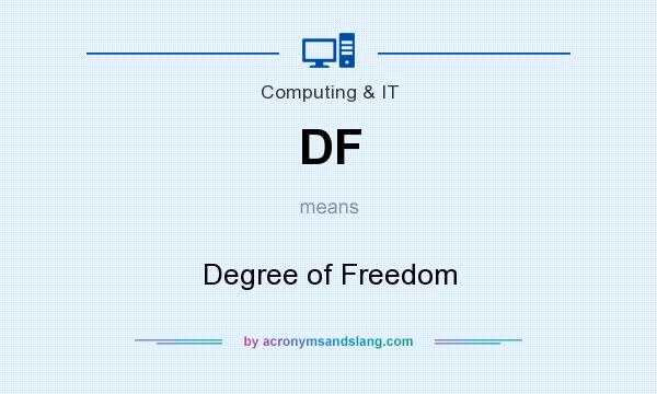 What does DF mean? It stands for Degree of Freedom