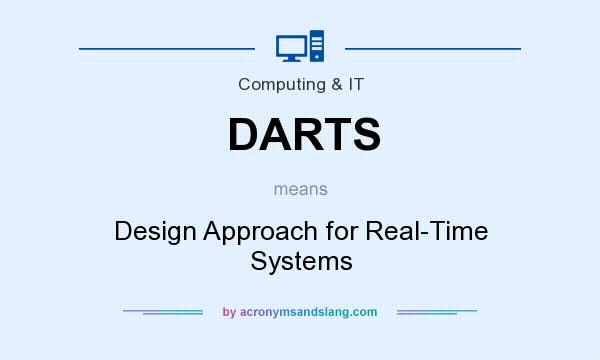 What does DARTS mean? It stands for Design Approach for Real-Time Systems