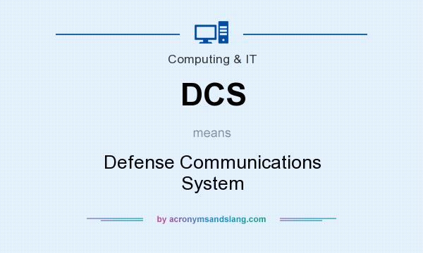 What does DCS mean? It stands for Defense Communications System
