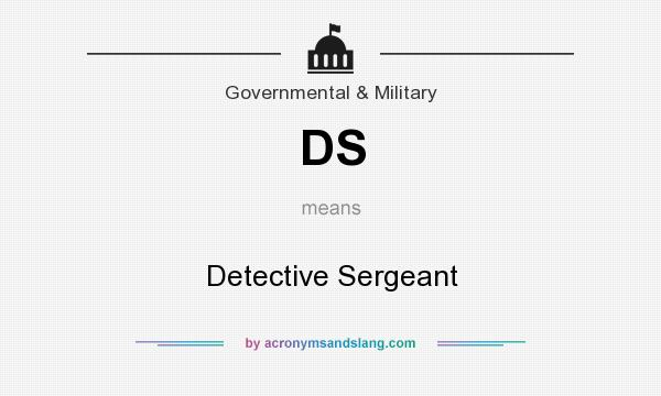 What does DS mean? It stands for Detective Sergeant