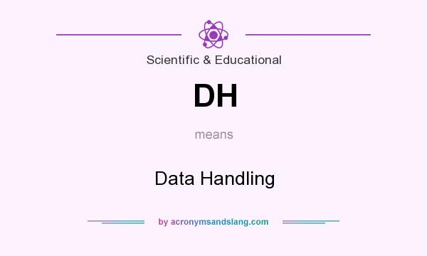 What does DH mean? It stands for Data Handling