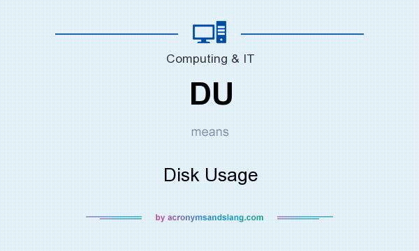 What does DU mean? It stands for Disk Usage