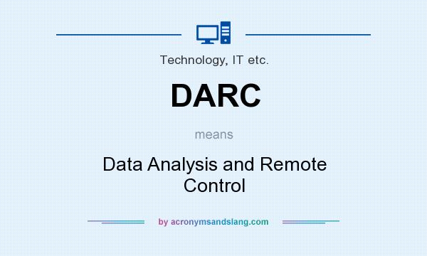 What does DARC mean? It stands for Data Analysis and Remote Control