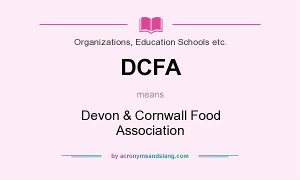 What does DCFA mean? It stands for Devon & Cornwall Food Association