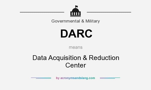 What does DARC mean? It stands for Data Acquisition & Reduction Center