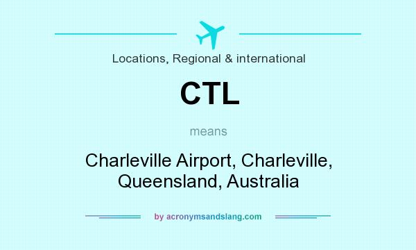 What does CTL mean? It stands for Charleville Airport, Charleville, Queensland, Australia
