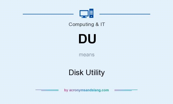 What does DU mean? It stands for Disk Utility