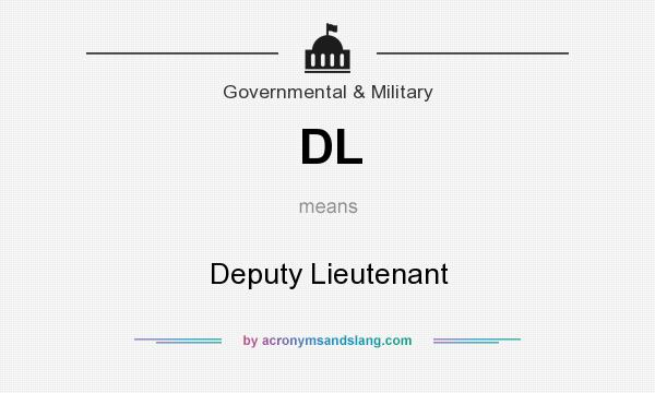What does DL mean? It stands for Deputy Lieutenant