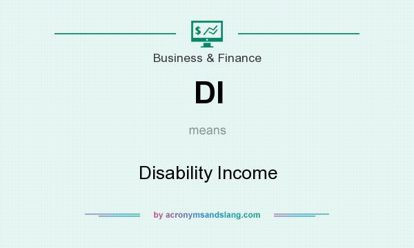 What does DI mean? It stands for Disability Income