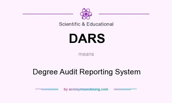 What does DARS mean? It stands for Degree Audit Reporting System