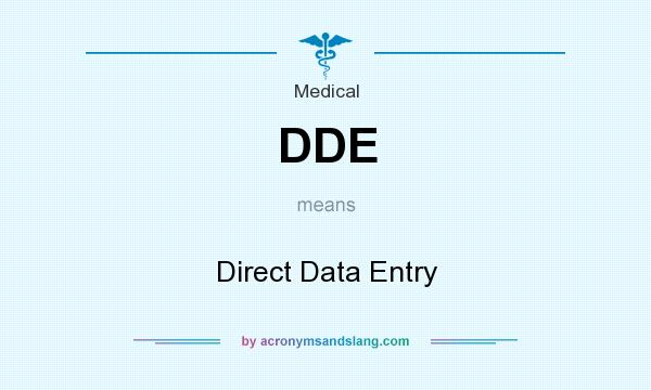 What does DDE mean? It stands for Direct Data Entry