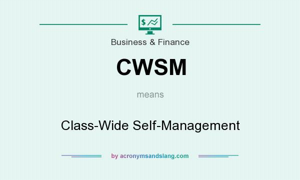 What does CWSM mean? It stands for Class-Wide Self-Management