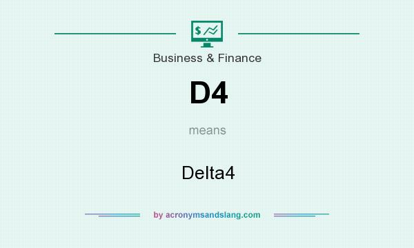 What does D4 mean? It stands for Delta4