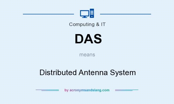 What does DAS mean? It stands for Distributed Antenna System
