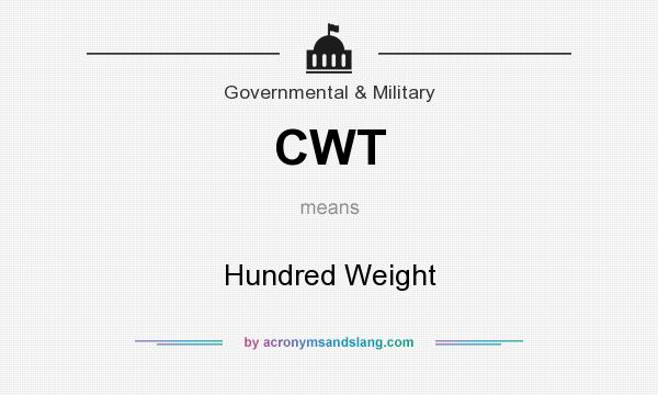 What does CWT mean? It stands for Hundred Weight