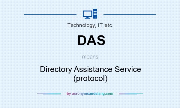 What does DAS mean? It stands for Directory Assistance Service (protocol)