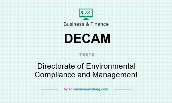 What does DECAM mean? It stands for Directorate of Environmental Compliance and Management