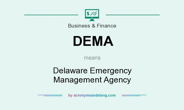 What does DEMA mean? It stands for Delaware Emergency Management Agency