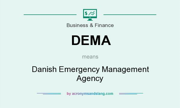 What does DEMA mean? It stands for Danish Emergency Management Agency