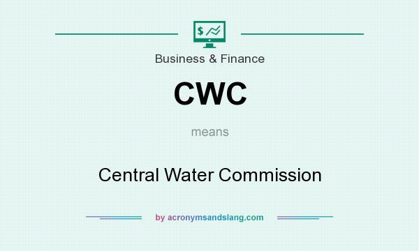 What does CWC mean? It stands for Central Water Commission