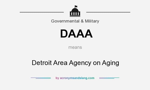 What does DAAA mean? It stands for Detroit Area Agency on Aging