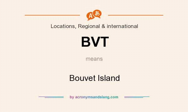 What does BVT mean? It stands for Bouvet Island