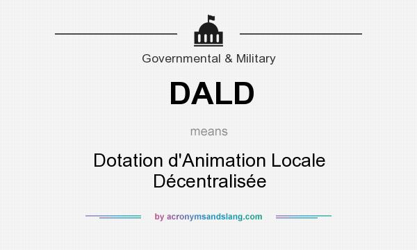 What does DALD mean? It stands for Dotation d`Animation Locale Décentralisée