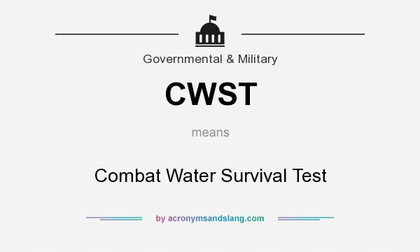 What does CWST mean? It stands for Combat Water Survival Test