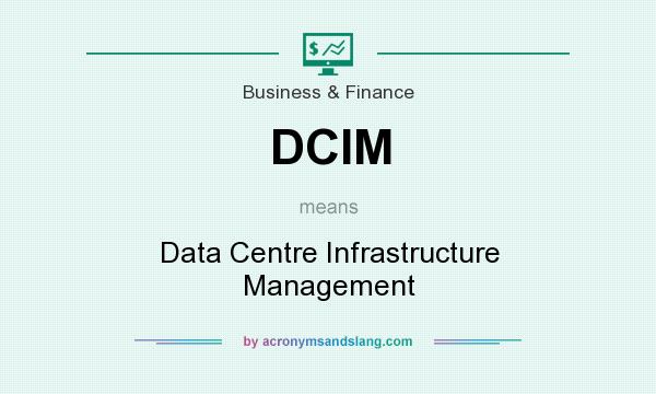 What does DCIM mean? It stands for Data Centre Infrastructure Management