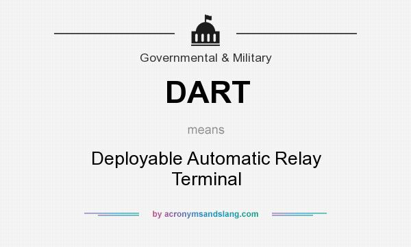 dart deployable automatic relay terminal in government military by acronymsandslang com