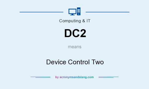 What does DC2 mean? It stands for Device Control Two