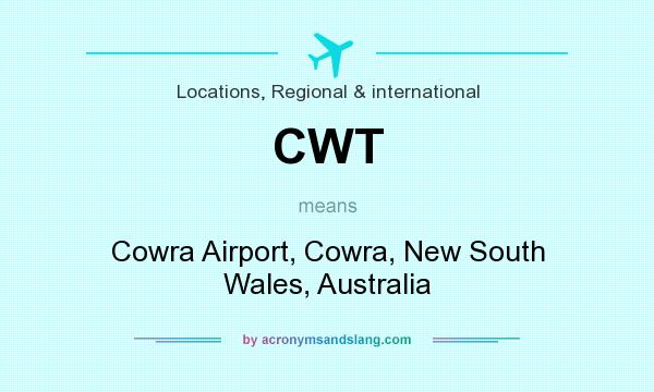 What does CWT mean? It stands for Cowra Airport, Cowra, New South Wales, Australia