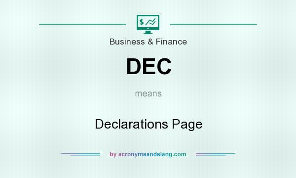 What does DEC mean? It stands for Declarations Page