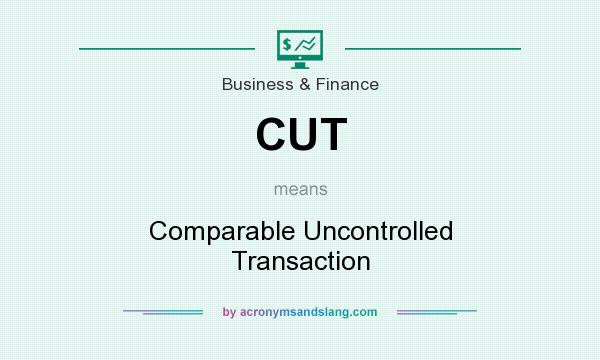 What does CUT mean? It stands for Comparable Uncontrolled Transaction