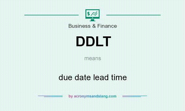 What does DDLT mean? It stands for due date lead time