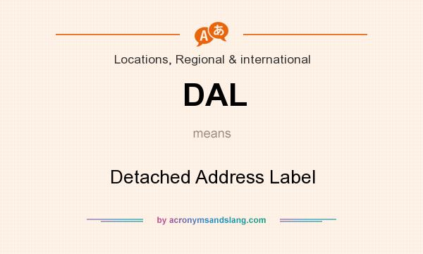 What does DAL mean? It stands for Detached Address Label