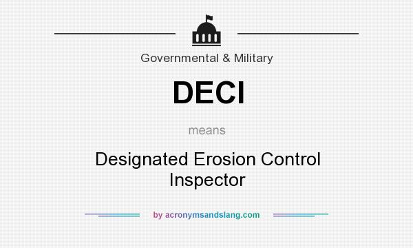 What does DECI mean? It stands for Designated Erosion Control Inspector