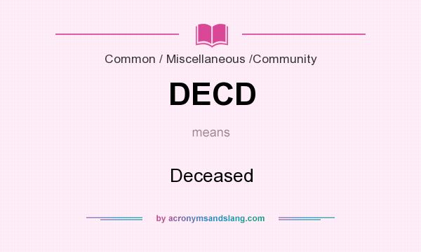 What does DECD mean? It stands for Deceased