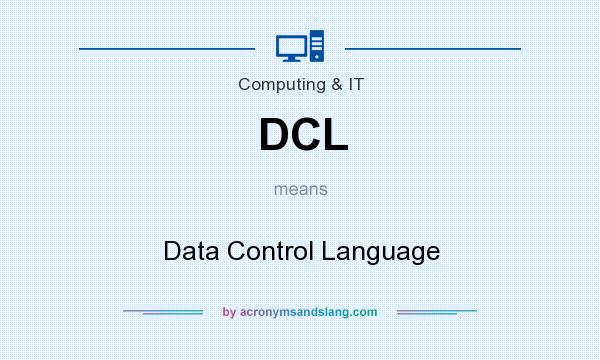 What does DCL mean? It stands for Data Control Language