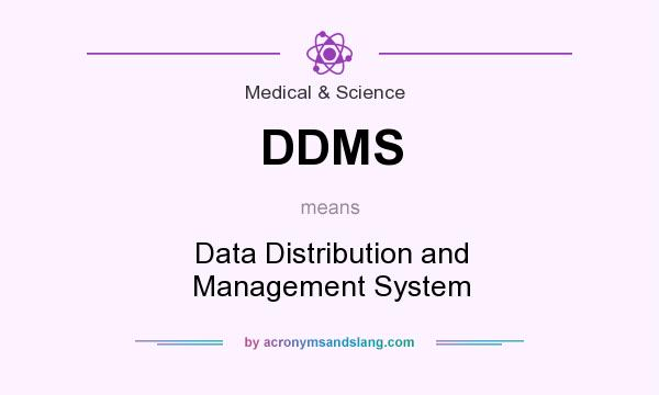 What does DDMS mean? It stands for Data Distribution and Management System