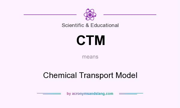 What does CTM mean? It stands for Chemical Transport Model