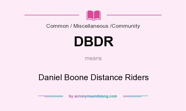 What does DBDR mean? It stands for Daniel Boone Distance Riders
