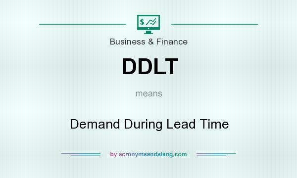 What does DDLT mean? It stands for Demand During Lead Time