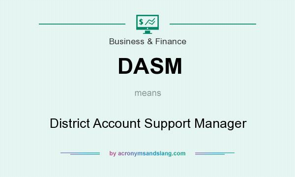 What does DASM mean? It stands for District Account Support Manager