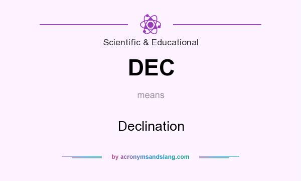 What does DEC mean? It stands for Declination