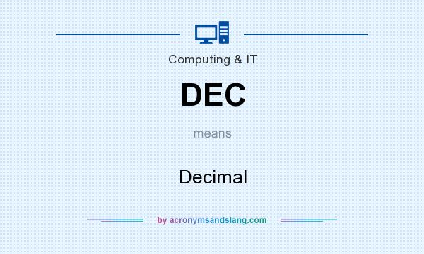 What does DEC mean? It stands for Decimal