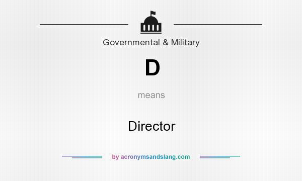 What does D mean? It stands for Director