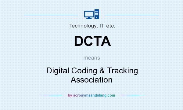 What does DCTA mean? It stands for Digital Coding & Tracking Association