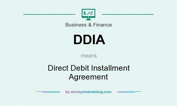 What does DDIA mean? It stands for Direct Debit Installment Agreement